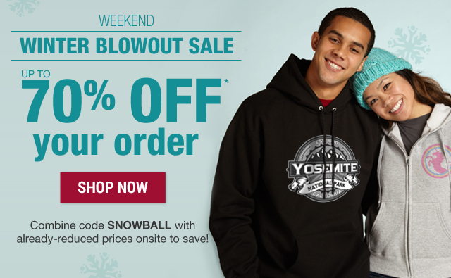 Up to 70% off your order with code SNOWBALL