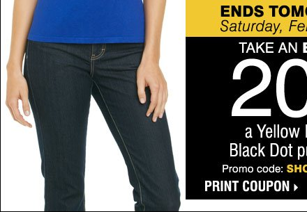 ENDS TOMORROW! Take an extra 20% off a Yellow Dot or Black Dot purchase*** Print coupon.