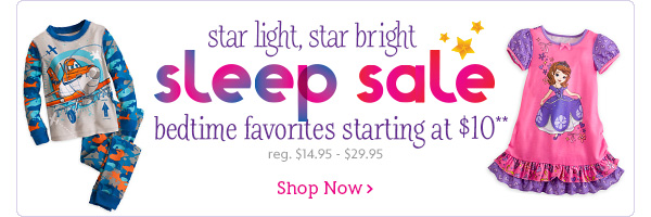 Starlight, Star Bright. Sleep Sale. Bedtime favorites starting at $10. Reg. $14.95 - $29.95 | Shop Now