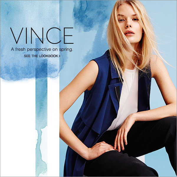 Vince puts relaxed refinement in focus for spring. Shop Now!