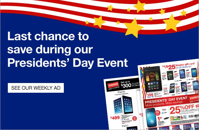 Last  chance to save during our Presidents' Day Event. See our Weekly  Ad.