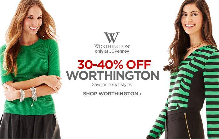 WORTHINGTON® only at JCPenney 30–40% OFF WORTHINGTON  Save on select styles. SHOP WORTHINGTON ›