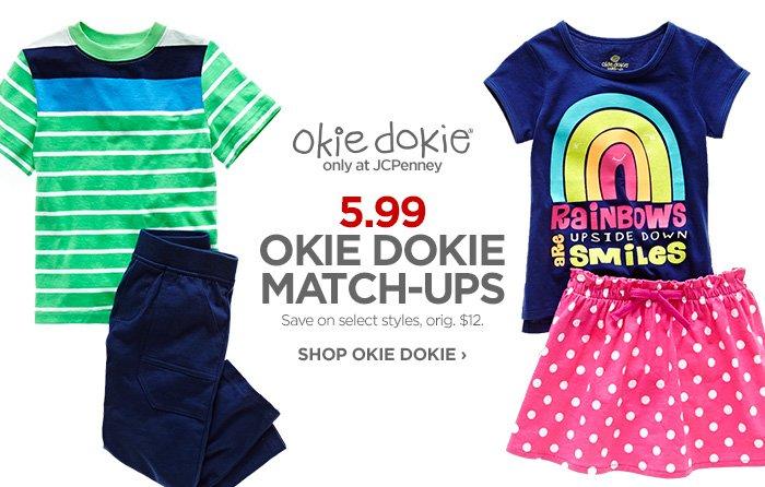 okie dokie® only at JCPenney  5.99 OKIE DOKIE MATCH–UPS  Save on select styles, orig. $12.  SHOP OKIE DOKIE ›
