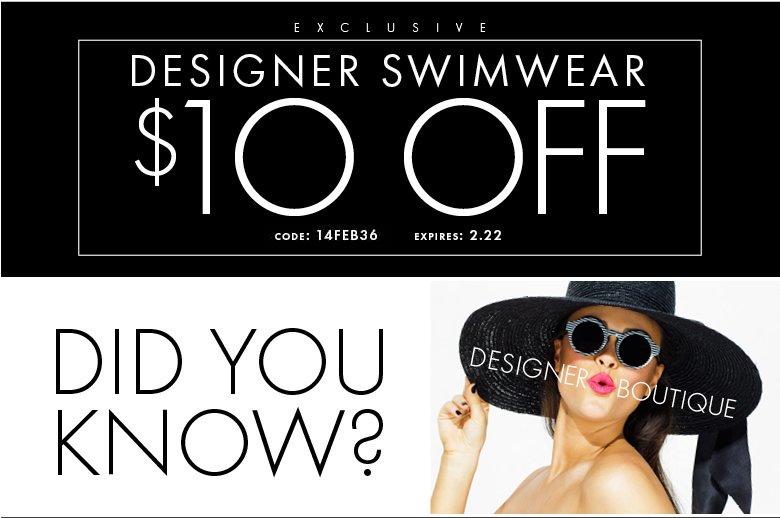 Designer Swimwear - $10 OFF! Use code: 14FEB36 - Shop Now