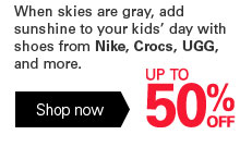 When skies are gray, add sunshine to your kids' day with shoes from Nike, Crocs, UGG, and more. UP TO 50% OFF. Shop now