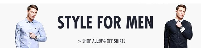 STYLE FOR MEN SHOP ALL50% OFF SHIRTS