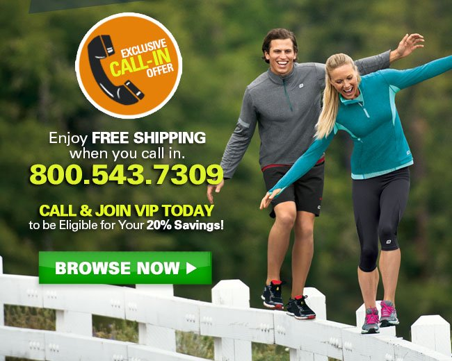 Enjoy FREE SHIPPING when you call in. 800.543.7309 Call & Join VIP Today to be Eligible for Your 20% Savings. Browse Now