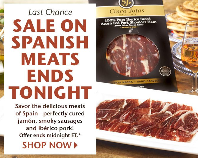 Last Chance! Sale on Spanish Meats Ends Tonight - Save the delicious meats of Spain - perfectly cured jamon, smoky sausages and Iberico pork! Ends tonight, midnight ET.* Shop Now