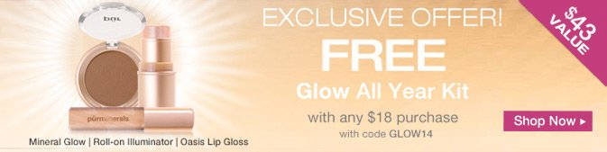 EXCLUSIVE OFFER: Free Glow All Year Kit with any $18 purchase. Use code GLOW14.