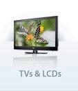 TVs & LCDs