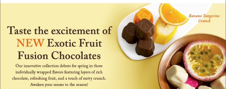 Taste the excitement of NEW Exotic Fruit Fusion Chocolates