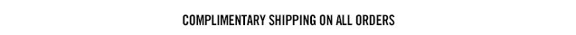 Complimentary GROUND SHIPPING ON ORDERS