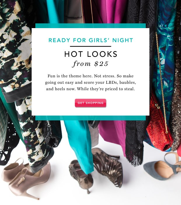 Ready for Girls' Night: Hot Looks from $25