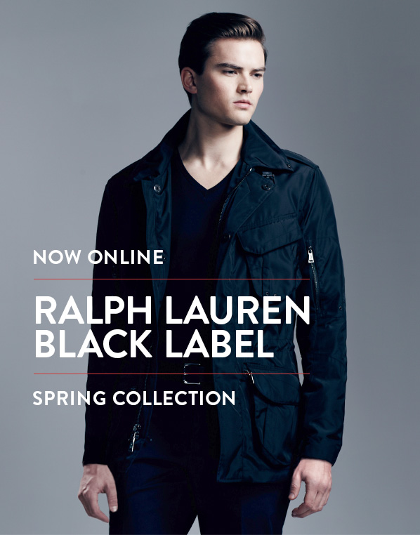 NOW ONLINE - RALPH LAUREN BLACK LABEL - SPRING COLLECTION