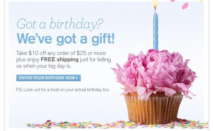 Got a Birthday? We've got a gift!