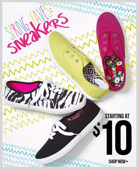 Spring Faves! Sneakers starting at $10!