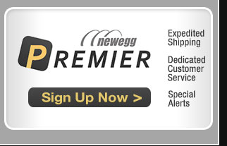 Newegg Premier - Expedited Shipping, Dedicated Customer Service, Special Alerts - Sign up now
