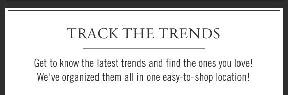 TRACK THE TRENDS