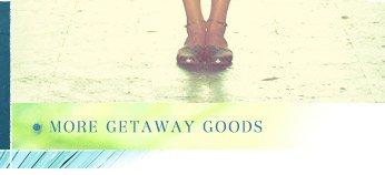More getaway goods.