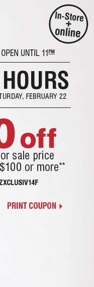 Final Hours $50 off your regular or sale  price purchase of $100 or more** Print coupon.