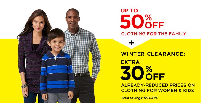 UP TO 50% OFF CLOTHING FOR THE FAMILY + WINTER CLERANCE: EXTRA 30% OFF ALREADY-REDUCED PRICES ON CLOTHING FOR WOMEN & KIDS