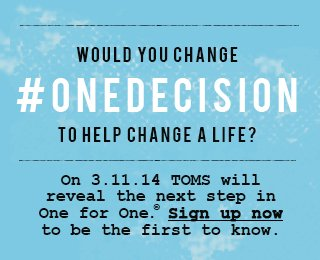 Would you change #ONEDECISION to help change a life? Sign up to be the first to know