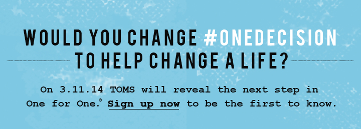 Would you change #ONEDECISION to help change a life? Sign up now to be the first to know