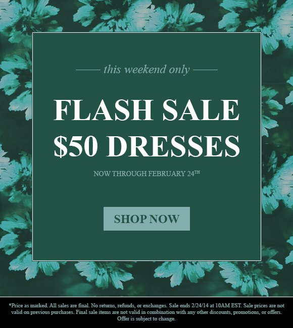 FLASH SALE: $50 DRESSES!