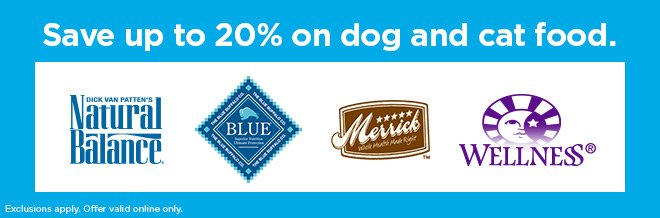 Save up to 20% on dog and cat food.