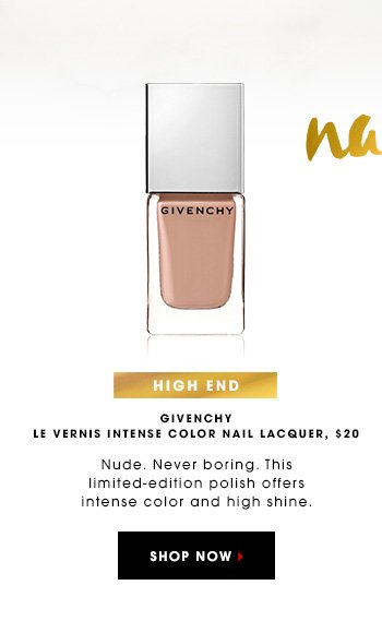 NAILS HIGH END GIVENCHY Le Vernis Intense Color Nail Lacquer, $20 Nude. Never boring. This limited-edition polish offers intense color and high shine. SHOP NOW
