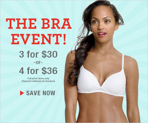 The Bra Event: 3 for $30 or 4 for $36