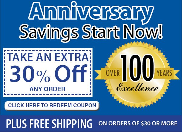 Anniversary Savings Start Now! Take an Extra 30% Off any order Click Here to Redeem Coupon Plus FREE Shipping on orders of $30 or more