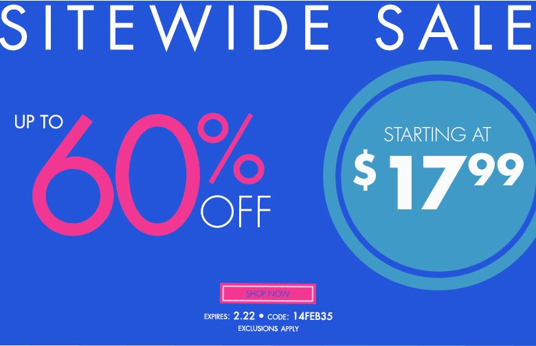 starting at $17.99 - Extra 60% OFF Sitewide - use code: 14FEB35