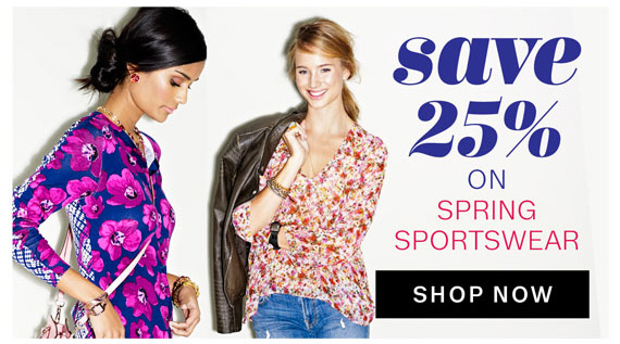 Save 25% on Spring Sportswear. Shop Now.