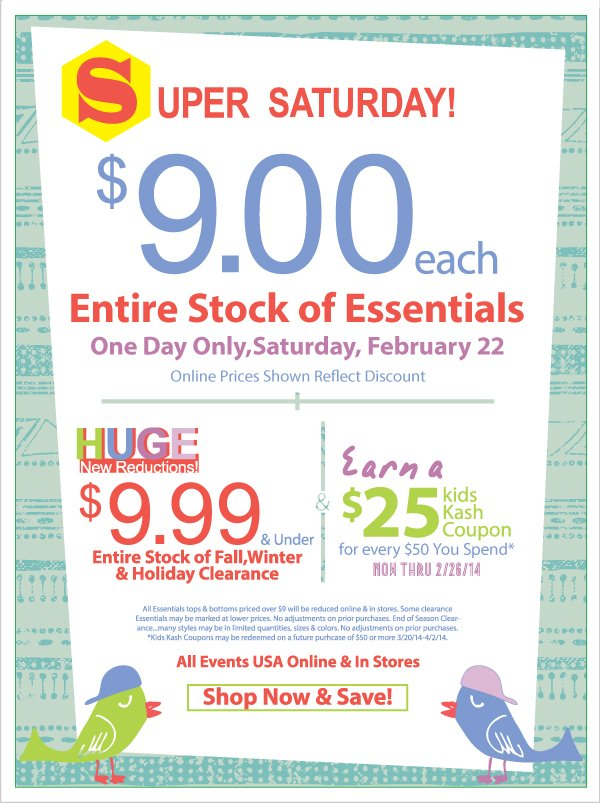 Super Saturday! $9 Each Entire Stock of New Essentials + $9.99 & Under! All Fall, Winter & Holiday Clearance + Earn Kids Kash