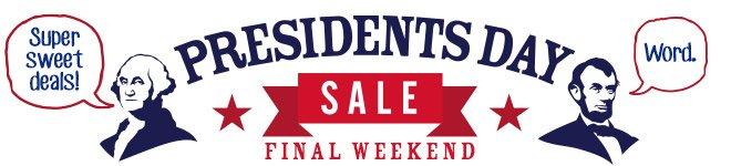 Presidents Day Sale - Final Weekend