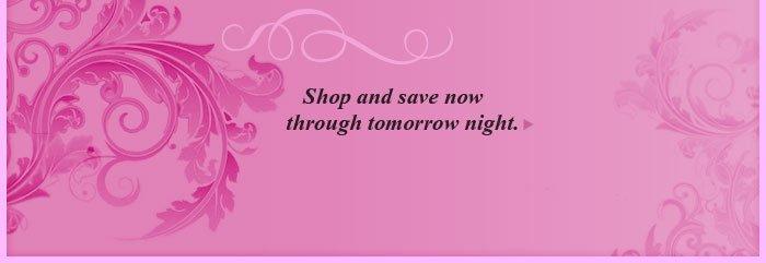 Shop now through tomorrow at midnight.