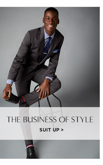 THE BUSINESS OF STYLE | SUIT UP