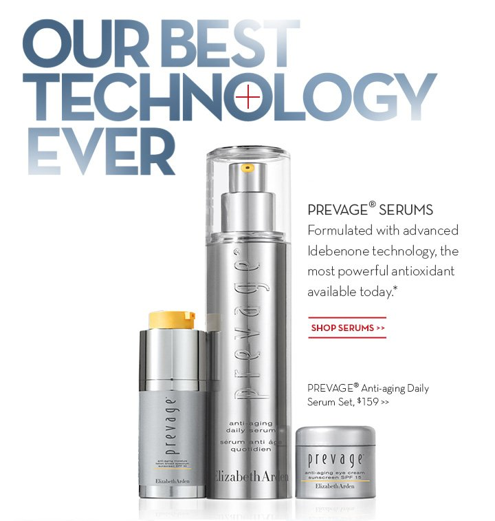 OUR BEST TECHNOLOGY EVER. PREVAGE® SERUMS. Formulates with advanced Idebenone technology, the most powerful antioxidant available today.* SHOP SERUMS. PREVAGE® Anti-aging Daily Serum Set, $159.