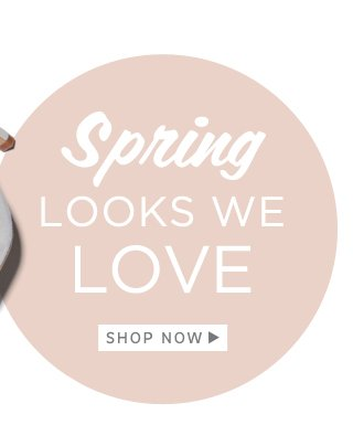 Spring Looks We Love: Shop Now