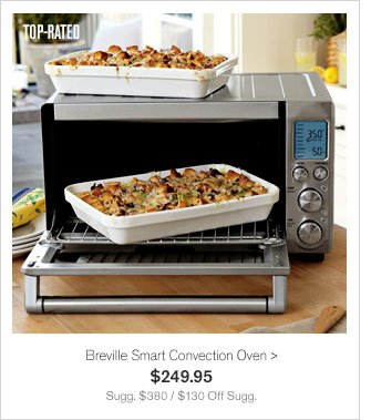 TOP-RATED - Breville Smart Convection Oven - $249.95 - Sugg. $380 / $130 Off Sugg.