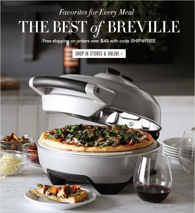 Favorites for Every Meal - THE BEST of BREVILLE - Free shipping on orders over $49 with code SHIP4FREE - SHOP IN STORES & ONLINE