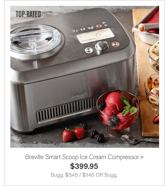 TOP-RATED - Breville Smart Scoop Ice Cream Compressor - $399.95 - Sugg. $545 / $145 Off Sugg.