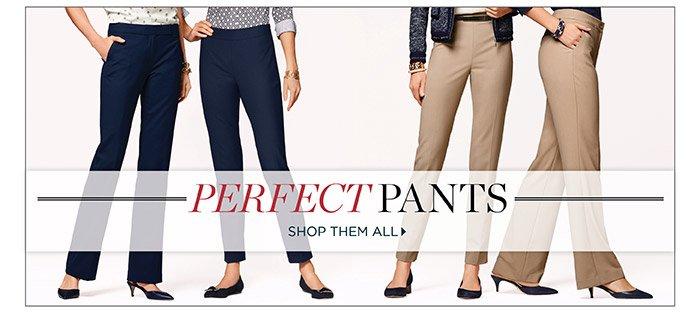 Perfect Pants. Shop them all.