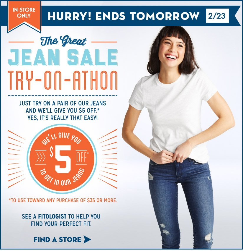 IN-STORE ONLY | HURRY! ENDS TOMORROW 2/23 | The Great JEAN SALE TRY-ON-ATHON | FIND A STORE