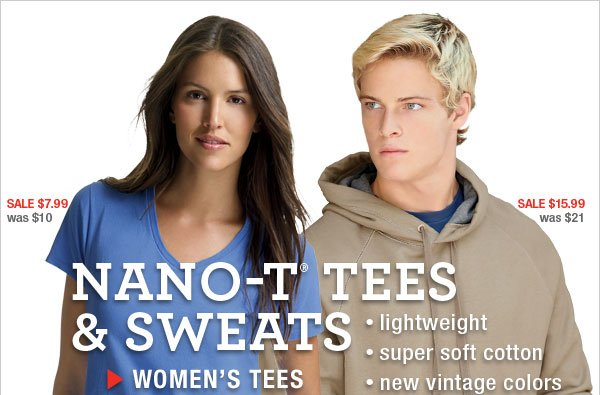 Nano-T Tees & Sweats Sale: Sweats as low as $15.99 and Tees as low as $7.99. Shop Women's Tees