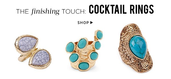The finishing touch: Cocktail Rings. Shop