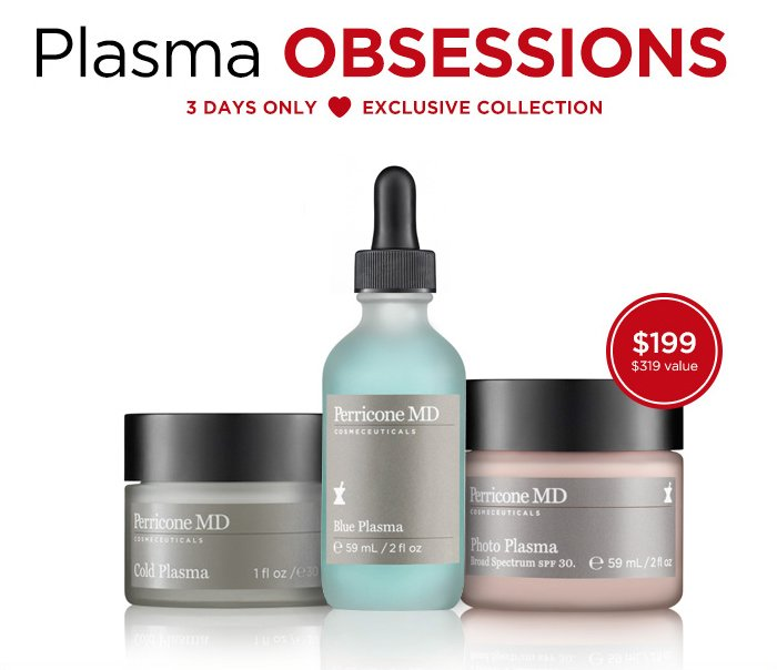 Plasma Obsessions - 3 Days Only - Exclusive Collection