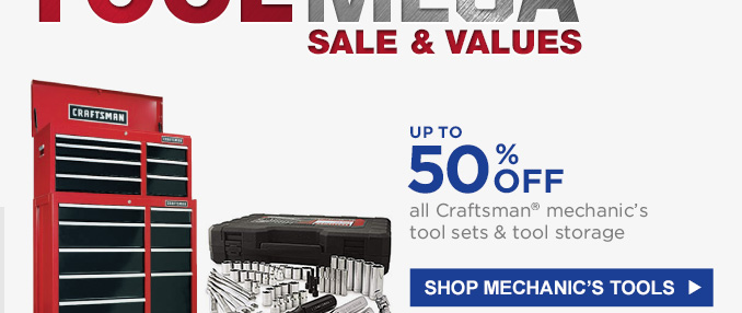 UP TO 50% OFF all Craftsman® mechanic's tool sets & tool storage | SHOP MECHANIC's TOOLS