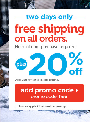 Two days only - Free shipping on all orders plus 20% off. No  minimum purchase required.